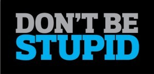dont-be-stupid-banner-300x144